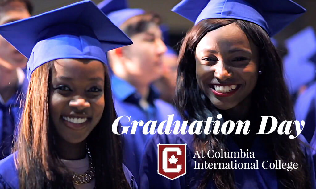 Today Is The Day – Graduation Day at Columbia International College